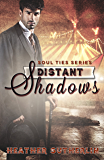 Distant Shadows (Soul Ties Book 3)