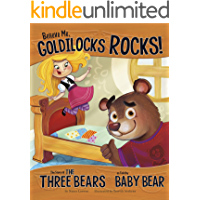 Believe Me, Goldilocks Rocks! (The Other Side of the Story)