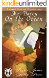 Mr. Darcy on the Ocean: A Sensual Pride and Prejudice Variation