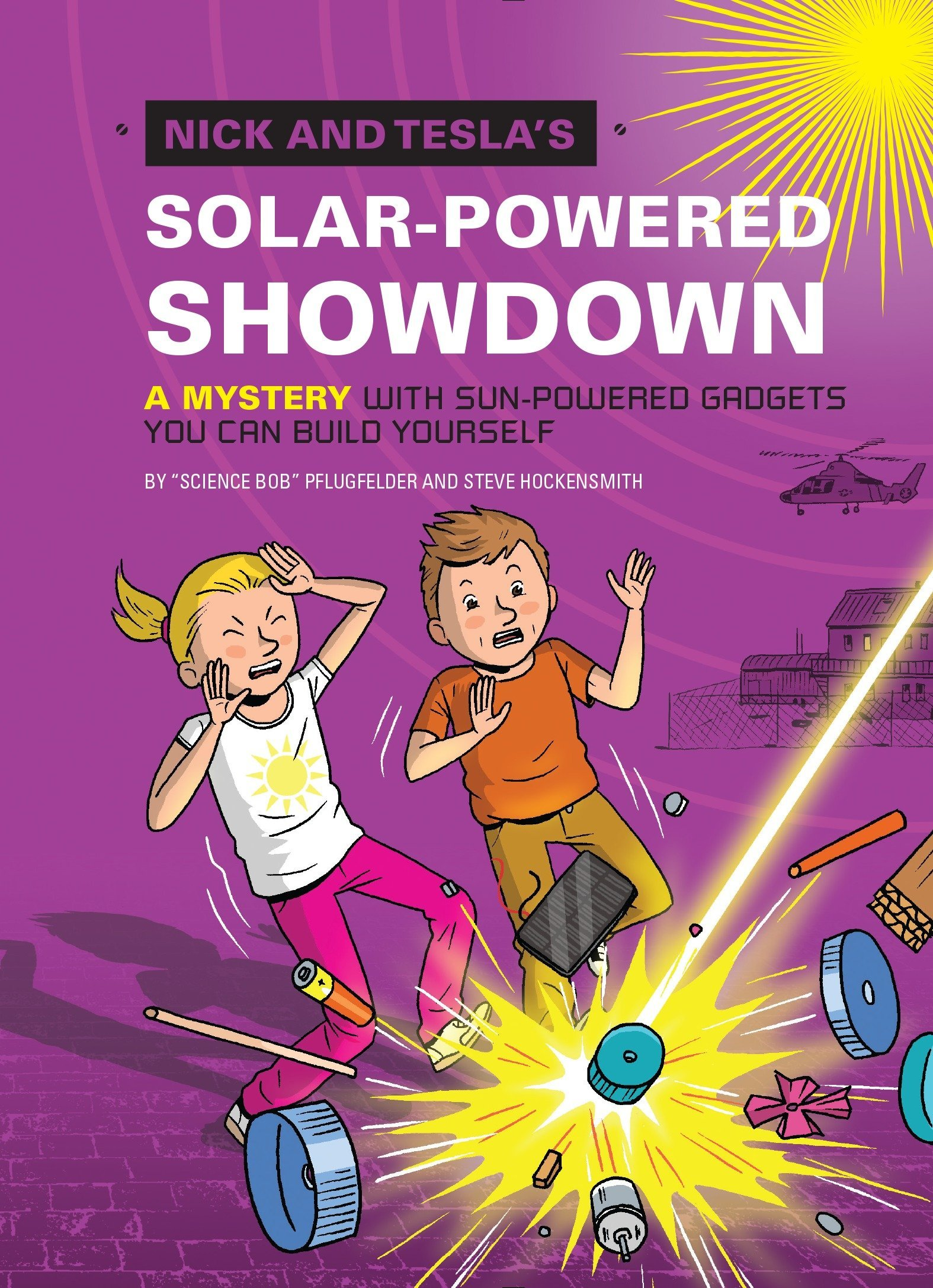 Nick and teslas solar powered showdown a mystery with sun powered nick and teslas solar powered showdown a mystery with sun powered gadgets you can build yourself bob pflugfelder steve hockensmith 9781594748660 solutioingenieria Choice Image