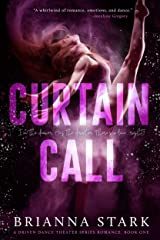 CURTAIN CALL: Driven Dance Theater Romance Series Book 1 (Driven Dance Theater Series) Kindle Edition