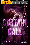 CURTAIN CALL: Driven Dance Theater Romance Series Book 1 (Standalone)
