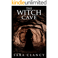 The Witch Cave: Scary Supernatural Horror with Monsters (The Bell Witch Series Book 3) book cover