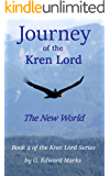 Journey of the Kren Lord: The New World (Kren Lord Series Book 2)