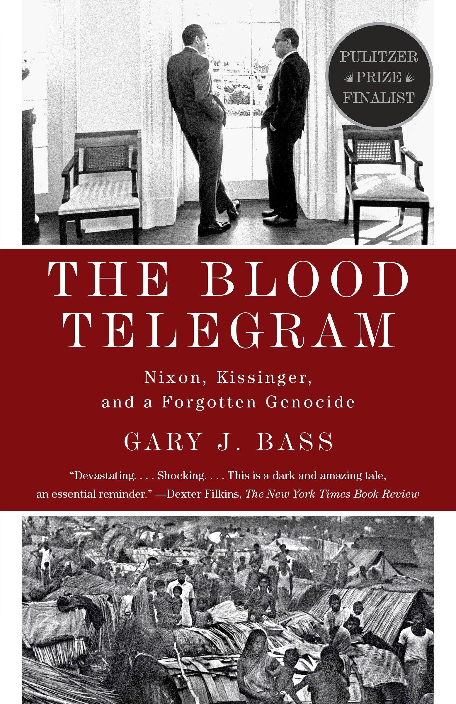 The Blood Telegram: Nixon, Kissinger, and a Forgotten