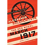 March 1917: The Red Wheel, Node III, Book 1 (The Center for Ethics and Culture Solzhenitsyn Series)