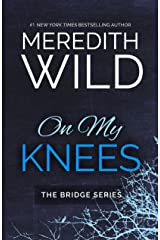 On My Knees (Bridge series Book 1) Kindle Edition