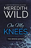 On My Knees (Bridge Series)