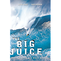 Big Juice: Epic Tales of Big Wave Surfing
