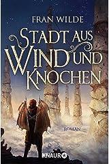 Stadt aus Wind und Knochen: Roman (German Edition) Kindle Edition