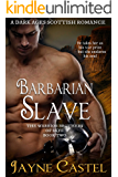 Barbarian Slave: A Dark Ages Scottish Romance (The Warrior Brothers of Skye Book 2)