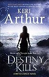 Destiny Kills: Number 1 in series (Myth and Magic)