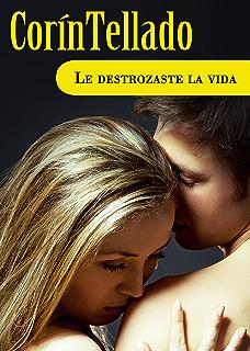 Le destrozaste la vida (Volumen independiente nº 1) (Spanish Edition)