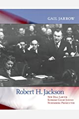 Robert H. Jackson: New Deal Lawyer, Supreme Court Justice, Nuremberg Prosecutor Hardcover