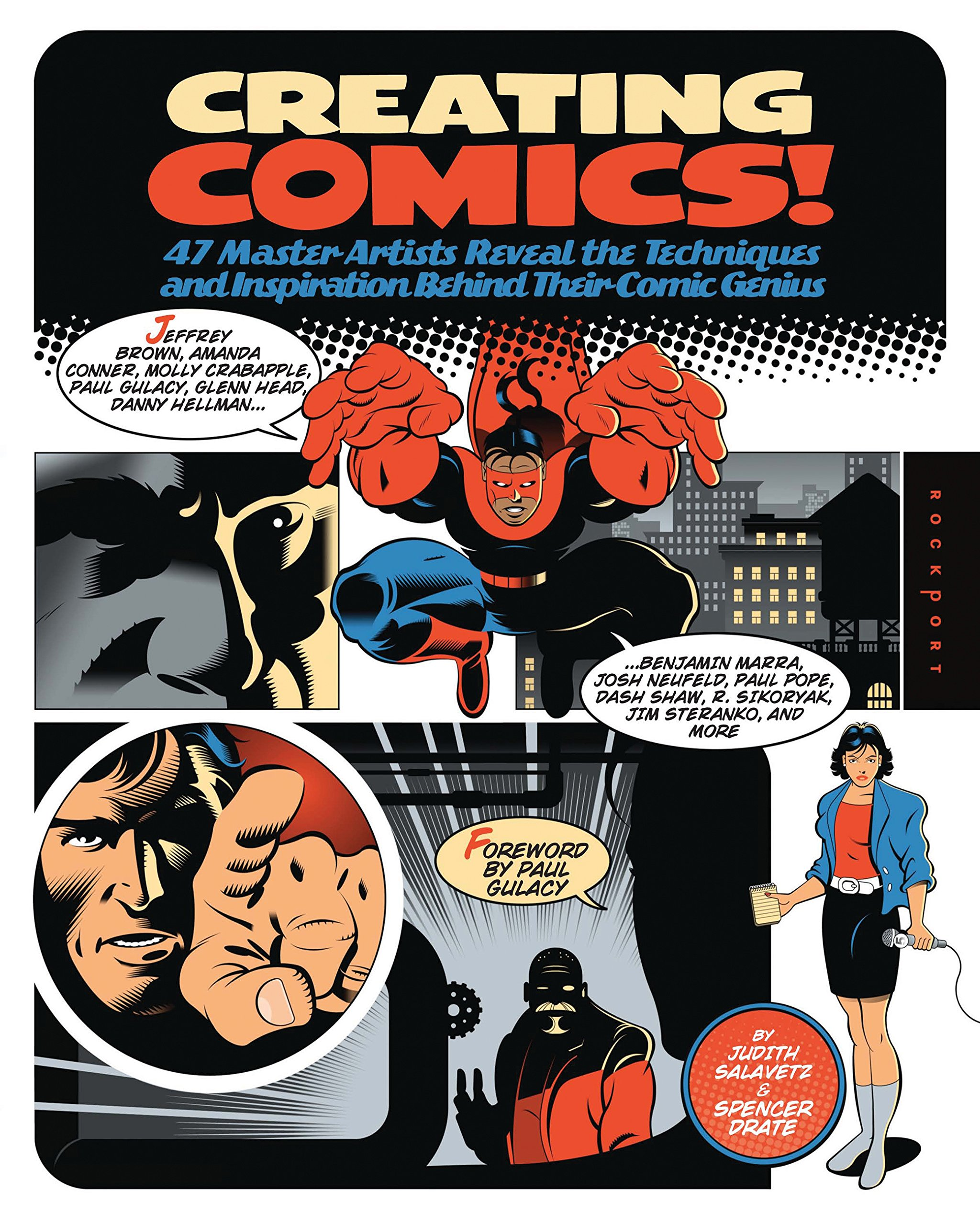 Creating Comics!: 47 Master Artists Reveal the Techniques and Inspiration Behind Their Comic Genius