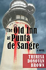 The Old Inn at Punta de Sangre: A Novel Kindle Edition