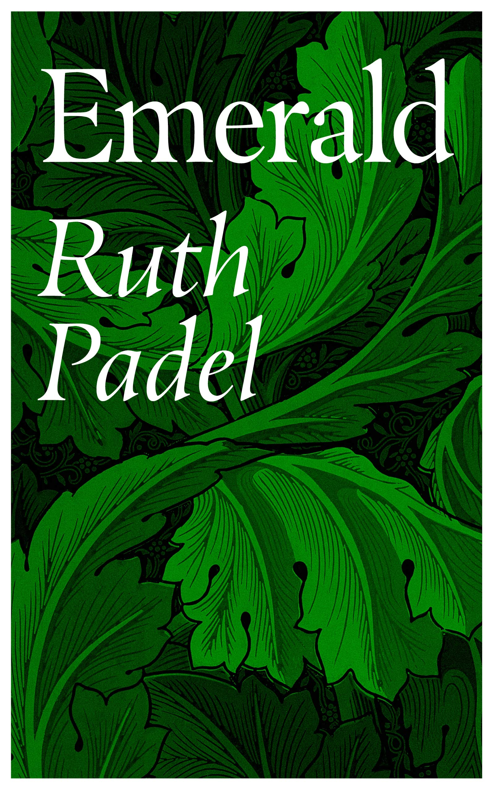 Emerald: Ruth Padel: 9781784741075: Amazon.com: Books