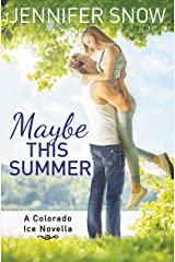 Maybe This Summer (Colorado Ice Book 4) Kindle Edition
