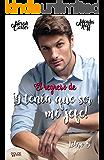 El regreso de ¡Y tenía que ser mi jefe! (Spanish Edition)