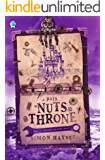 A Pair of Nuts on the Throne: Part three in the humorous fantasy trilogy (Dragon and Chips Book 3)