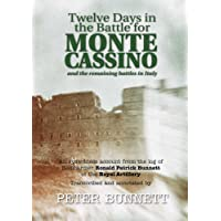 Twelve Days in the Battle for Monte Cassino: An Eyewitness Account from the Log of Bombardier Ronald Patrick Bunnett of the Royal Artillery, March 1944