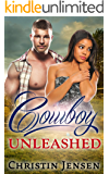 ROMANCE: COWBOY ROMANCE: Cowboy Unleashed (BWWM Contemporary Adult African American Western Romance) (FREE GIFT and FREE BONUS INSIDE!!)