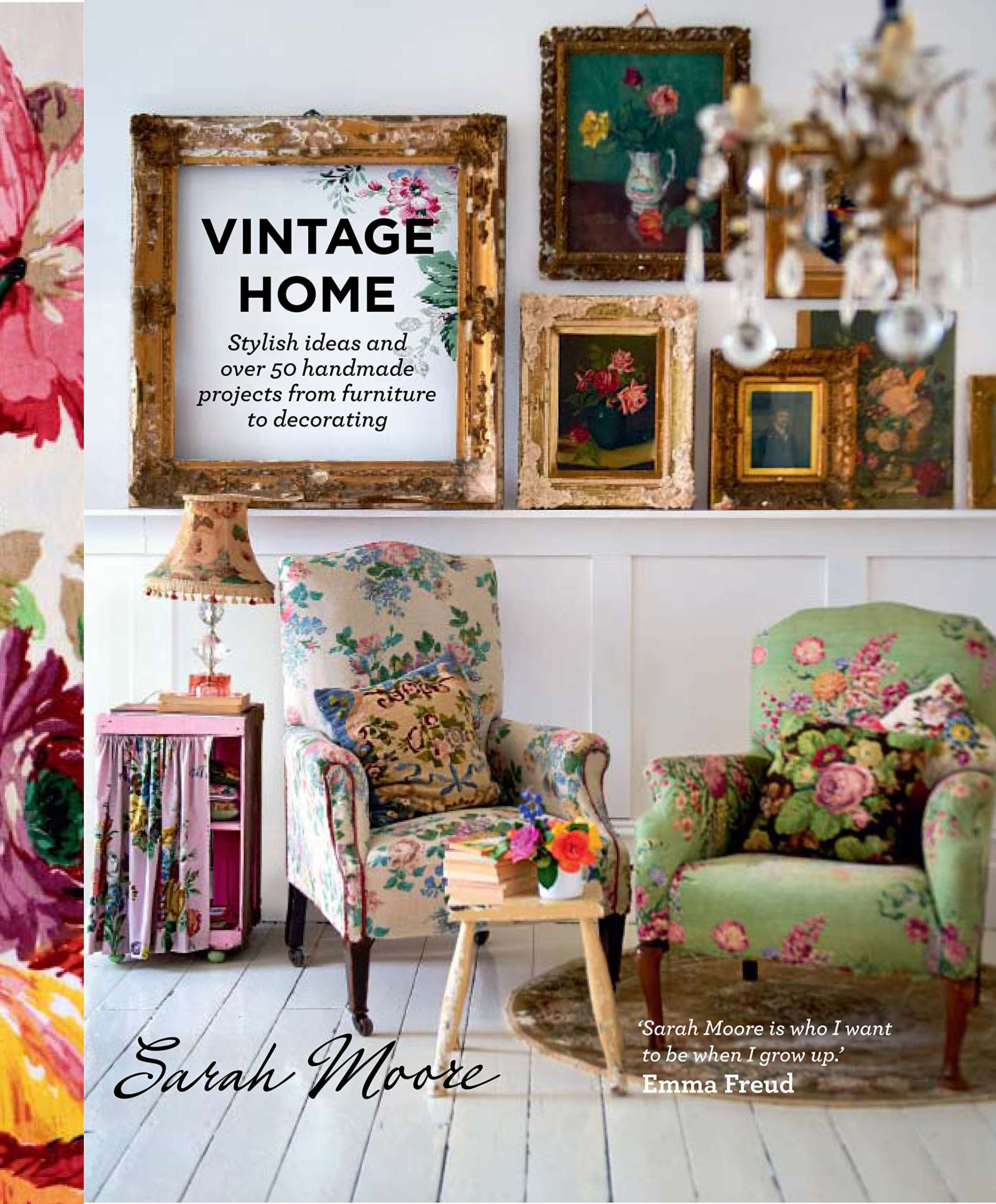 Amazon.com: Vintage Home (9780857831422): Sarah Moore: Books
