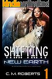 Shifting New Earth Episode 1: A Scifi Alien Werewolf Shifter Serial Romance