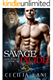 Savage Pride: A Shifting Destinies Lion Shifter Romance (Lion Hearts Book 1)
