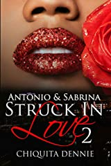 Antonio and Sabrina Struck In Love 2 Kindle Edition