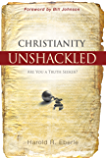 Christianity Unshackled: Are You A Truth Seeker