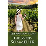 The Lonely Sommelier : A Heartwarming, Romantic, Feel-Good Page Turner (Clearwater Series Book 3)