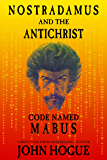 Nostradamus and the Antichrist, Code Named: Mabus