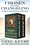 Chosen of the Changeling: The Complete Series