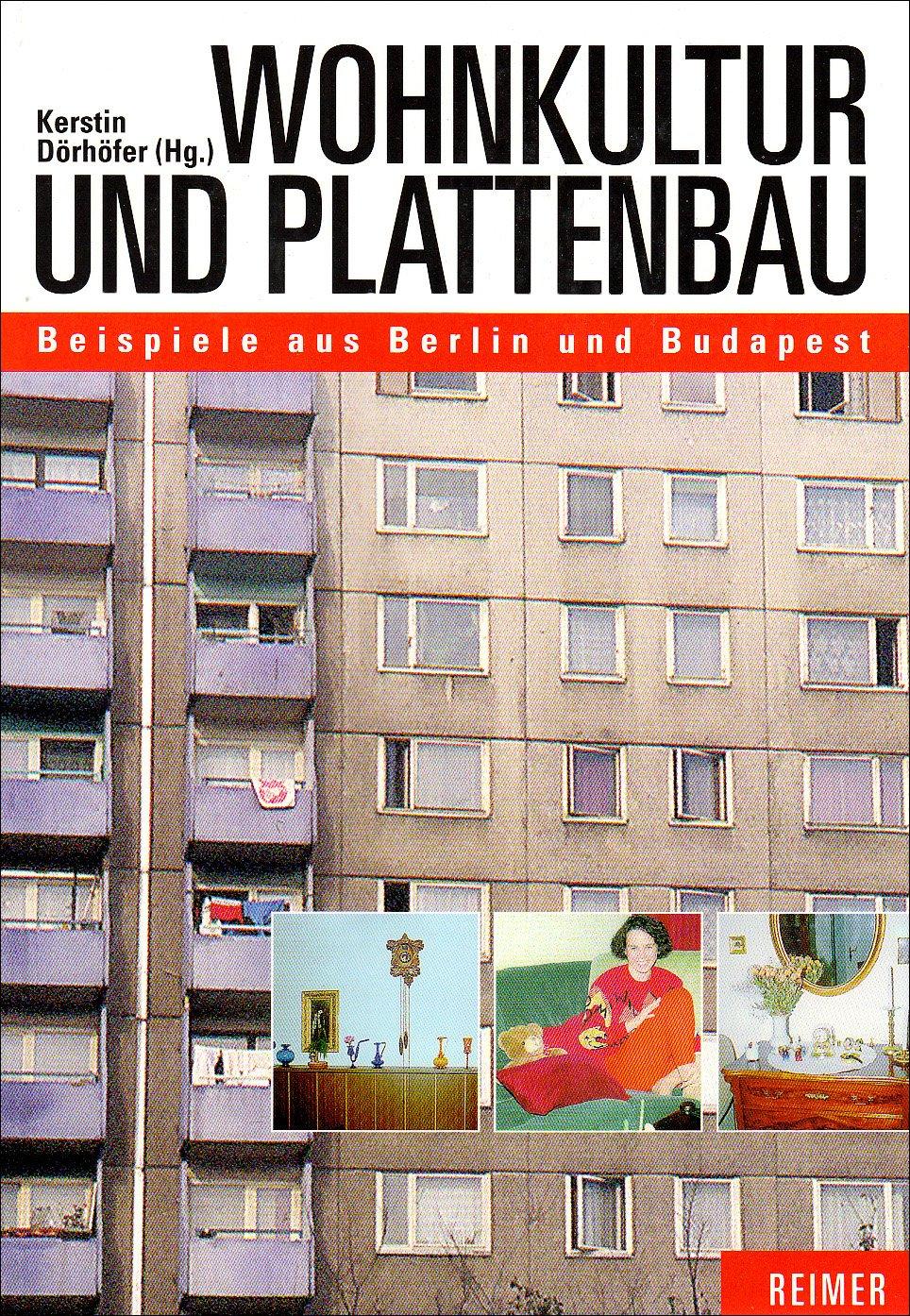 Wohnkultur und Plattenbau: Beispiele aus Berlin-Hohenschönhausen und Budapest