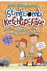 Stinkbomb & Ketchup-Face and the Quest for the Magic Porcupine (Stinkbomb and Ketchup-Face) Kindle Edition