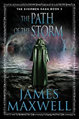 The Path of the Storm (The Evermen Saga Book 3) Kindle Edition