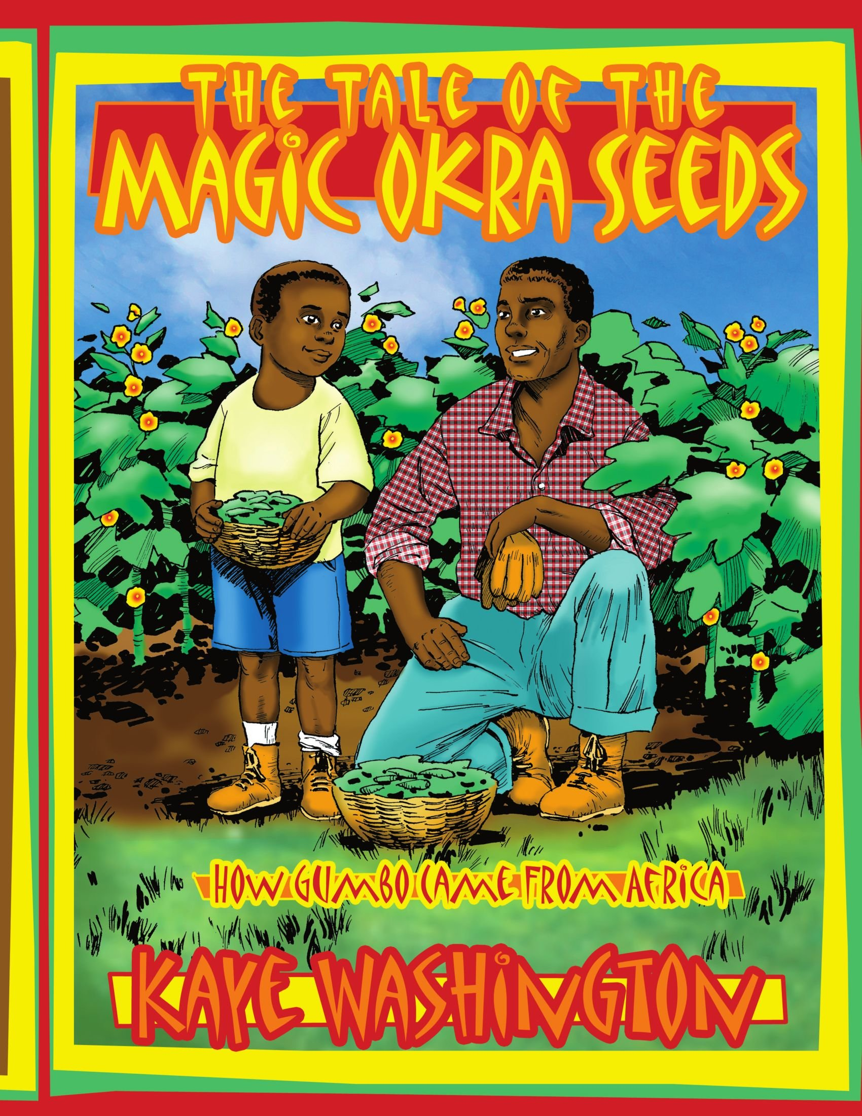 The Tale of The Magic Okra Seeds: How Gumbo Came From Africa pdf epub