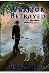 Warrior Betrayed (Immortal Warriors Prequel Book 1) Kindle Edition