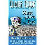 Must Love Dogs: Bark & Roll Forever: (Book 4)