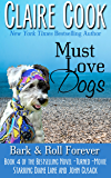 Must Love Dogs: Bark & Roll Forever: (Book 4)