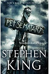 Pet Sematary: King's #1 bestseller – soon to be a major motion picture Kindle Edition
