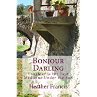 Bonjour Darling: Laughter is the Best Medicine Under the Sun