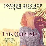 This Quiet Sky: A Novella