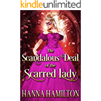 The Scandalous Deal of the Scarred Lady: A Historical Regency Romance Novel