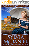 Abigail: Sweet Western Historical Romance (Scandalous Suffragette Brides Book 1)