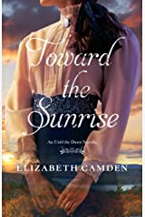 Toward the Sunrise: An Until the Dawn Novella Kindle Edition