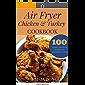 Air fryer Chicken & Turkey Cookbook: 100 Hearty Air fryer Recipes for beginners & pros