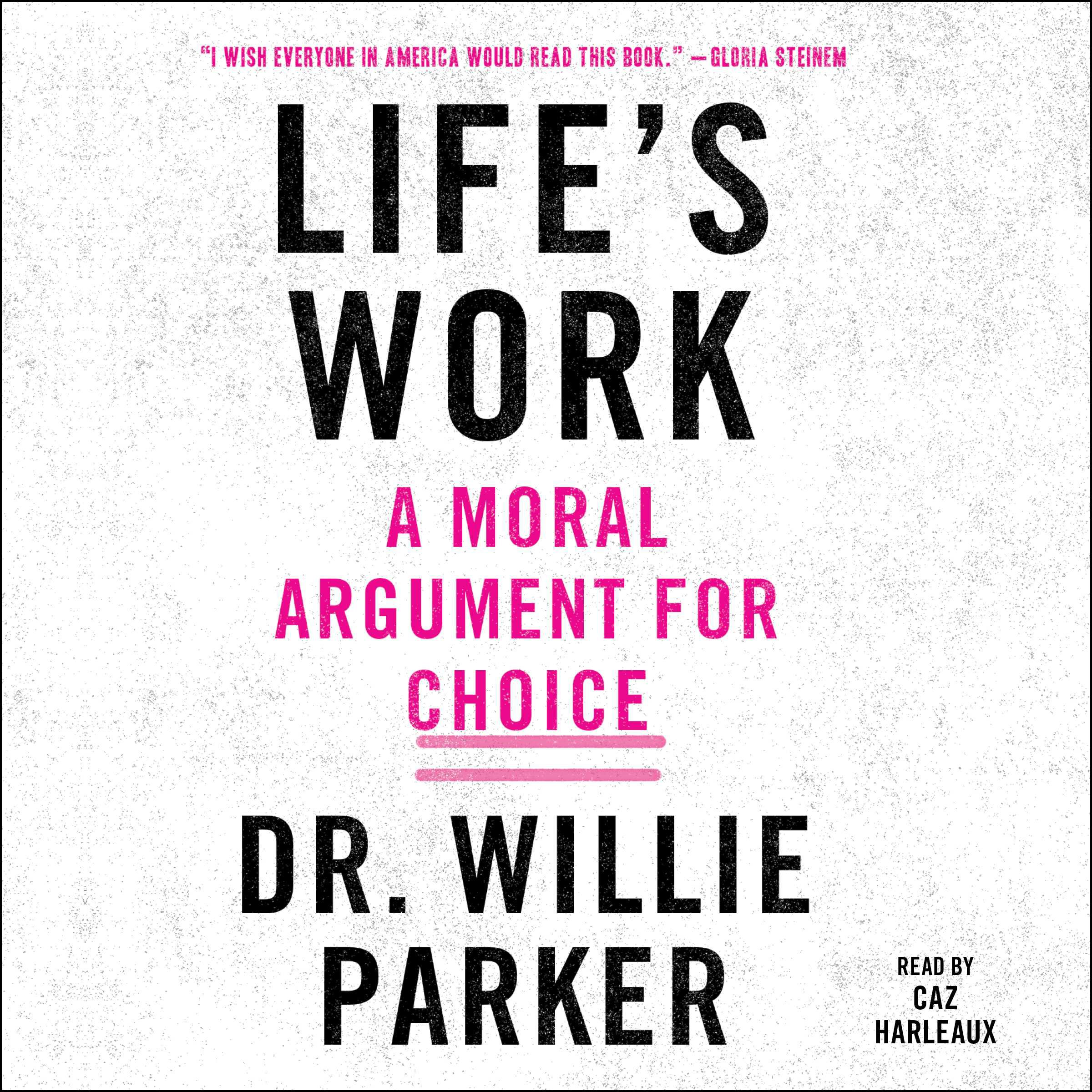 Life's Work: A Moral Argument for Choice
