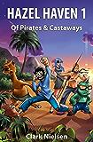 Hazel Haven 1: Of Pirates & Castaways